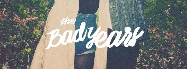 thebadyears